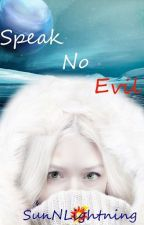 Speak No Evil by SunnLightning