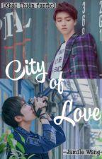 [Khải Thiên fanfic][Hoàn] City of Love by JamileWang