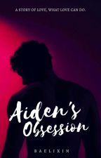 Aiden's Obsession by Baelixin