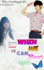 when we can meet again [luhan and sulli] [hanlli] by pinkhater13