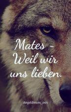 Mates ~ Weil wir uns lieben by Angeldream_001