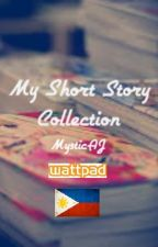 My Short Story Collection by MysticAJ
