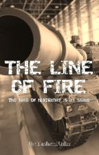 The Line Of Fire by YashenRulzz