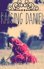 Raising Daniel by Kelliefo