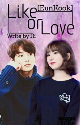 EunKook || Like Or Love ?