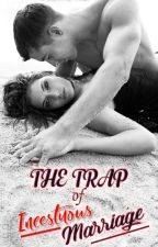 The Trap of Incestuous Marriage by Nicazalia