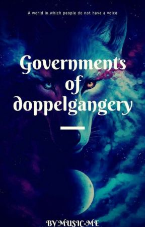 Governments of doppelgangery by _LadyMusic_