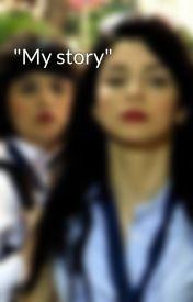 """""""My story"""" by Dani429"""