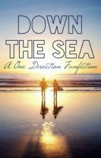 Down The Sea | A One Direction Story by carrot_girl_loves_1D