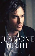 JUST ONE NIGHT- 《IAN SOMERHALDER》 by wonder-pvg