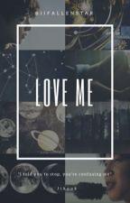 Love Me { Jikook AU } Completed by iiFallenStar