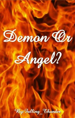 Demon Or Angel? by Falling_Thunder