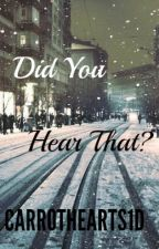 Did You Hear That? (A Niall Horan Fanfiction) by CarrotHearts1D