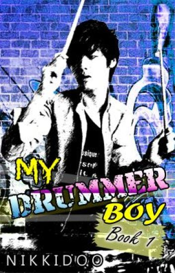 My Drummer Boy [AVAILABLE IN ALL BOOKSTORES NATIONWIDE!]