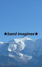 ★band imagines + short ideas ★ by thatloserholly