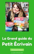 Le Grand Guide du Petit Écrivain [Conseils d'écriture] by LaboLitteraire