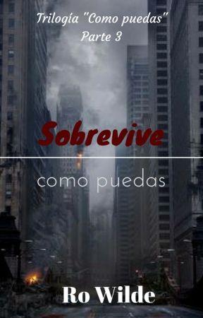 """Sobrevive como puedas (Trilogía """"Como puedas"""". Tercera parte) by RoWilde"""
