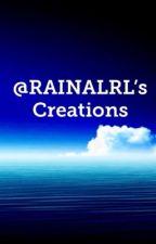 @RAINALRL's Creations  by RAINALRL