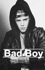 Bad Boy [Justin Bieber - Fan Fiction] by AleBiebs69