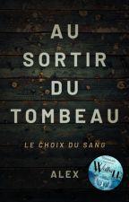 Au sortir du Tombeau by F-R-alex
