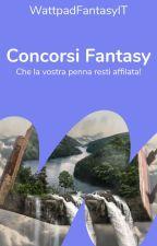 Concorsi Fantasy - Che la vostra penna resti affilata! by Fantasy_IT