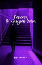 Forever ft. Grayson Dolan {DUTCH} by x_itsrosa_x