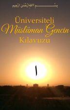 Üniversiteli Müslüman Gencin Kılavuzu by SRGulbay
