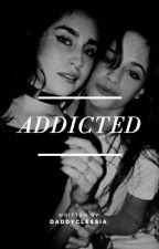 Addicted by cxmilacxbello77