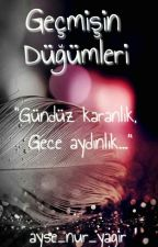 GEÇMİŞİN DÜĞÜMLERİ by user99580304