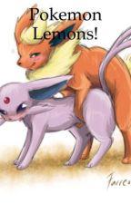 Pokemon Lemons! by ToughFlareon