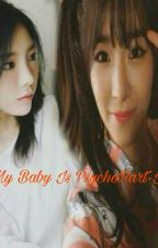My Baby Is Psycho (Part II)  by KimFany059