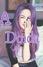 A Doida by Unicornio-Arco-Iris