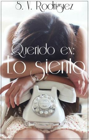 "Querido ex: lo siento | #1 trilogia ""Querido ex"" by HushHush421"