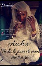 Chronique d'Aicha, trahi le jour de mon mariage by Doufali