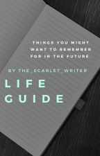 Life Guide by The_Scarlet_Writer