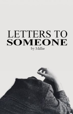 Letters to Someone by Milli-ax