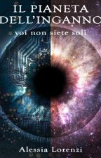IL PIANETA DELL'INGANNO voi non siete soli by AlessiaLorenzi_Alel