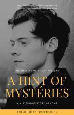 A Hint Of Mystéries | H.S by _SweetMalik