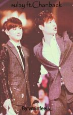 SULAY (CHANBAEK) by vminfeels_
