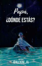 Papá, ¿Dónde estas? by xcatbug_