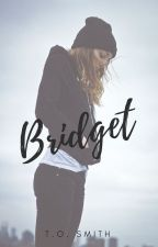 Bridget [COMPLETED] {UNEDITED} by lightthecandle