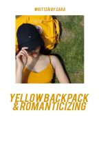 yellow backpack & romanticizing (joshler) by -yellowcup