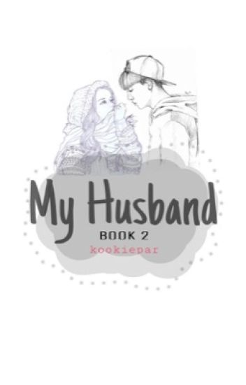 My Husband Book 2 [ON HOLD]
