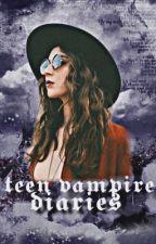 The Teen Vampire Diaries [1]  by -missmischief