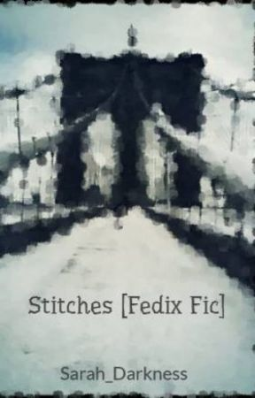 Stitches [Fedix Fic] by Sarah_Darkness