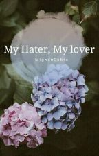 My Hater, My Lover by mignoncobra
