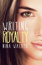 Writing Royalty by ninawalkerbooks