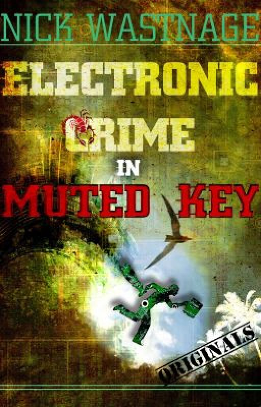 Electronic Crime in Muted Key by nickwastnage