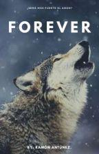 Forever© (Edición Y Redacción) by RamonAntunez