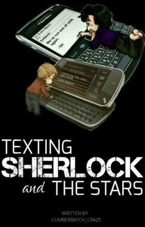 Texting Sherlock and The Stars by Cumberbatch_Craze